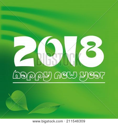 Happy New Year 2018 On Green Abstract Color Background Eps10