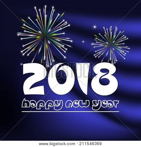 Happy New Year 2018 On Blue Navy Abstract Color Background With Fireworks Eps10