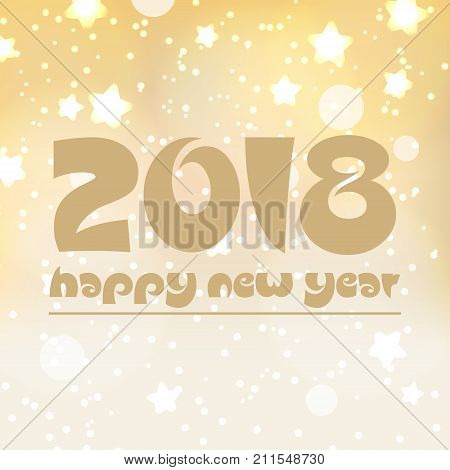 Happy New Year 2018 On Shiny Abstract Background With Stars And Lights Eps10