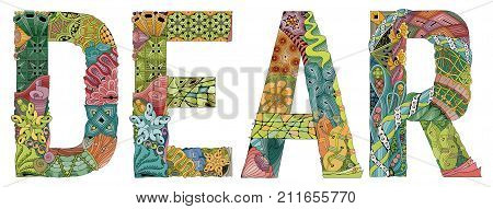 Hand-painted art design. Hand drawn illustration word dear for t-shirt and other decoration