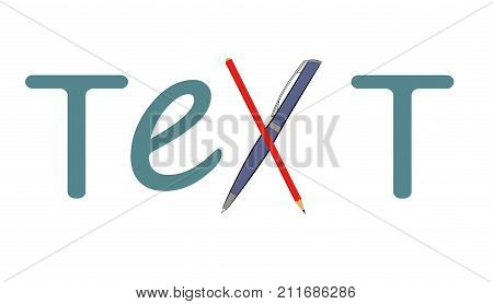 word text. a pen and a pencil are used for the letter. vector illustration.