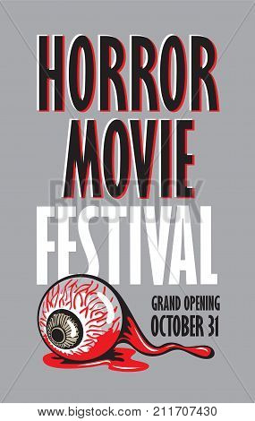 Vector banner for festival horror movie. Torn human eye in a pool of blood. Scary movie promotional print. Can be used for advertising banner flyer web design