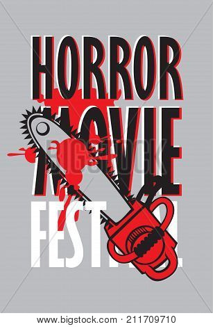 Vector banner for festival horror movie. A bloody chainsaw and blood spatter. Scary movie promotional print. Can be used for advertising banner flyer web design