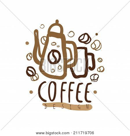 Hand drawn original logo with kettle, mug and coffee beans. Business, shop or company label for menu cover, cup print, card, brand identity. Coffee to go cafe with lettering. Doodle vector on white.