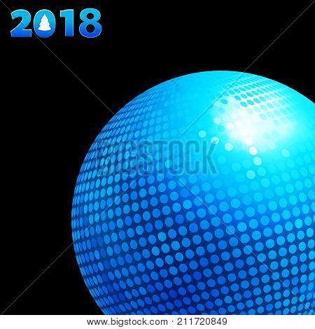 3D Illustration of Blue Disco Ball and 2018 Twenty Eighteenth in Blue Numbers with Tree Over Black Background