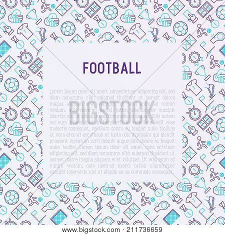 Football concept with thin line icons: player, whistle, soccer, goal, strategy, stopwatch, football boots, score. Vector illustration for banner, print media, web page.