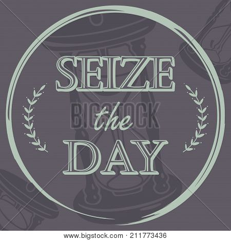 A vector illustration of Seize the Day Inspirational Quote