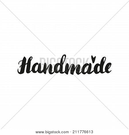Lettering handmade. Hand drawn vector illustration, brushpen. Hand lettering quote for handcrafted products. Calligraphic logo for handmade goods.