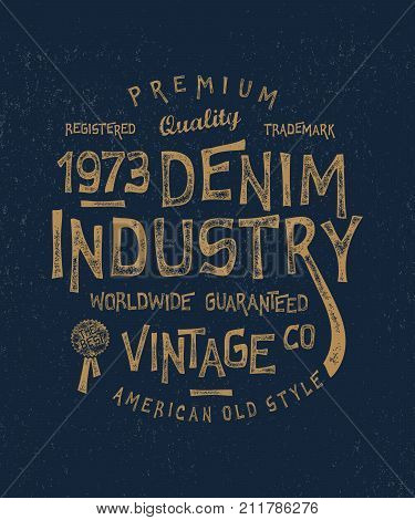 Vector illustration  DENIM INDUSTRY. Craft retro vintage fashion apparel design.  Drawn in graphic style. Badge label logo template. Urban brand. American old style. Typography print for boy shirt.