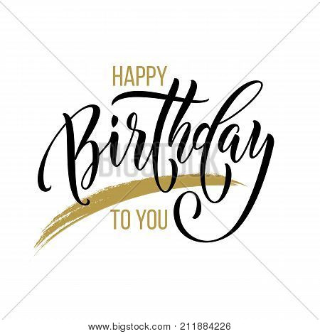Happy Birthday To You Greeting Card Calligraphy Hand Drawn Vector Font Lettering