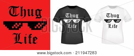 T-shirt print design. Thug Life vintage stamp and t shirt mockup. Printing and badge applique label t-shirts jeans casual wear. Vector illustration.