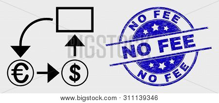 Vector Contour Currency Conversion Scheme Pictogram And No Fee Seal. Blue Rounded Distress Seal With