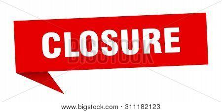 Closure Speech Bubble. Closure Sign. Closure Banner