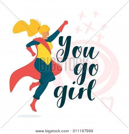 You Go Girl Inspiring, Motivational Poster, Banner Design. Superheroine, Superwoman Flying, Levitati
