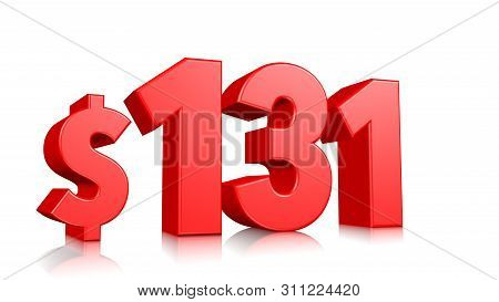 131$ One Hundred Thirty One Price Symbol. Red Text 3d  Render With Dollar Sign On White Background