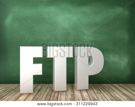 Ftp 3d Word On Chalkboard Background - High Quality 3d Rendering