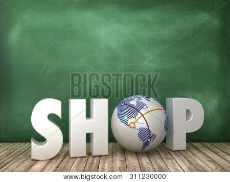 Shop 3d Word With Globe World On Chalkboard Background - High Quality 3d Rendering