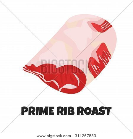 Vector Realistic Illustration Of Prime Beef Rib Roast. Food Theme With Meat Product. Farm Product Fo