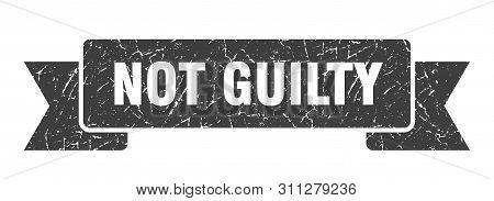 Not Guilty Grunge Ribbon. Not Guilty Sign. Not Guilty Banner