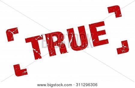 True Stamp. True Square Grunge Sign. True