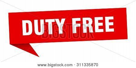 Duty Free Speech Bubble. Duty Free Sign. Duty Free Banner