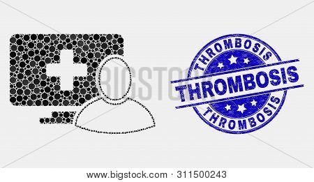 Dotted Computer Patient Mosaic Pictogram And Thrombosis Watermark. Blue Vector Round Grunge Seal Sta