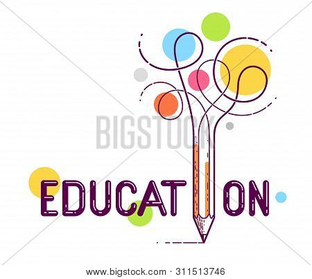 Education Word With Pencil Instead Of Letter I, Study And Learning Concept, Vector Conceptual Creati