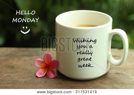 Hello Monday Greetings With A Smile Face Emoticon - Wishing You A Really Great Week.  With White Mug