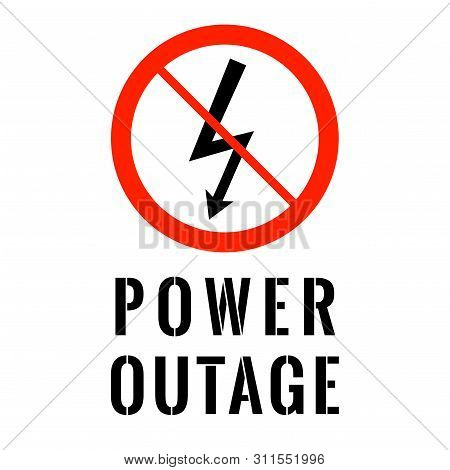 Power Outage. Electricity Symbol In Red Ban Circle With Text Below