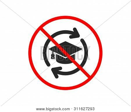 No Or Stop. Continuing Education Icon. Online Education Sign. Prohibited Ban Stop Symbol. No Continu