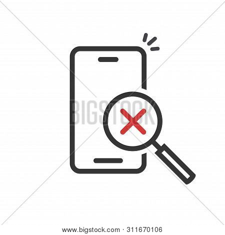 Cellphone Or Mobile Phone Inspection With Magnifying Glass And Cross On Screen Vector Icon, Line Out