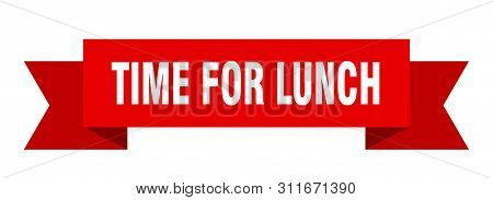 Time For Lunch Ribbon. Time For Lunch Isolated Sign. Time For Lunch Banner