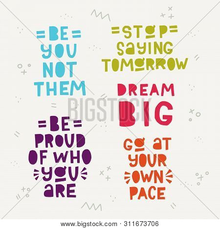 Collection Of Lettering Phrases Be You Not Them, Stop Saying Tomorrow, Be Proud Of Who You Are, Drea