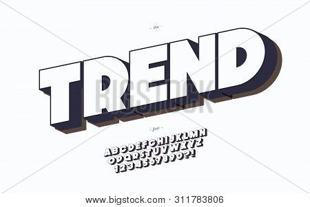 Trend Alphabet 3d Bold Style For T Shirt, Decoration, Banner, Infographics, Motion Graphic, Party Po