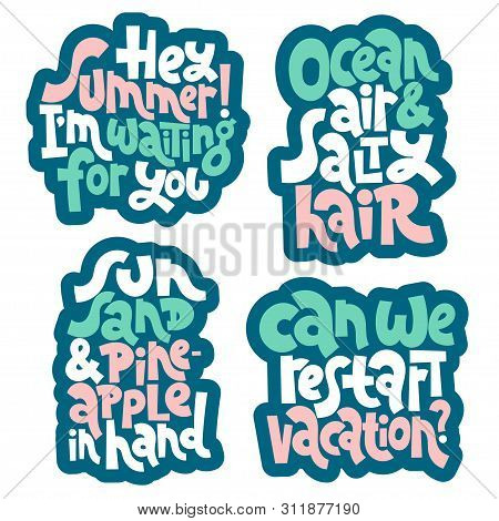 Sticker Set Design Template With Hand Drawn Vector Lettering. Phrases About Holidays, Vacation, Rela