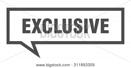 Exclusive Sign. Exclusive Square Speech Bubble. Exclusive