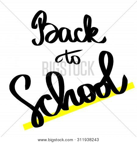 Back To School Quote. Black And Yellow, White Hand Drawn Lettering Logo Phrase For Banners, Prints,