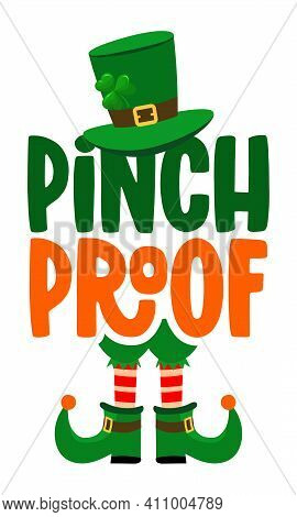 Pinch Proof - Funny St Patrick's Day Inspirational Lettering Design For Posters, Flyers, T-shirts, C