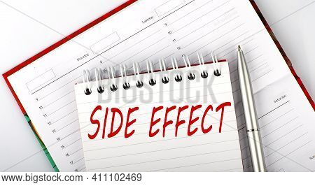Side Effect Text On The Notebook On The Diary, Medicine