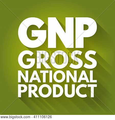 Gnp - Gross National Product Acronym, Business Concept Background