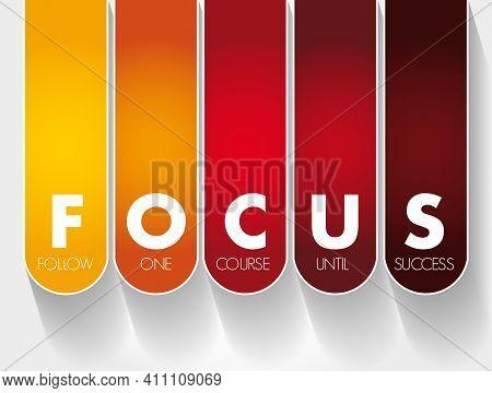 Focus - Follow One Course Until Success Acronym, Business Concept Background