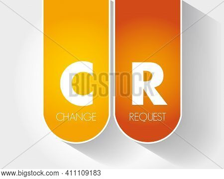 Cr - Change Request Acronym, Business Concept Background