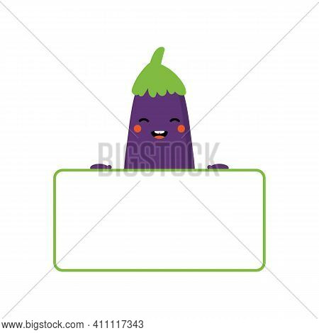 Cute Cartoon Style Happy Eggplant, Aubergine Character Holding Blank Card, Banner In Hands.