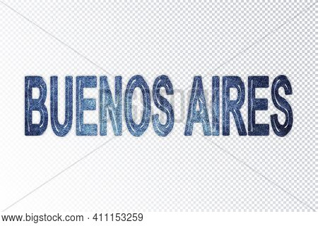 Buenos Aires Lettering, Buenos Aires Milky Way Letters, Transparent Background, Clipping Path