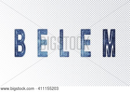Belem Lettering, Belem Milky Way Letters, Transparent Background, Clipping Path