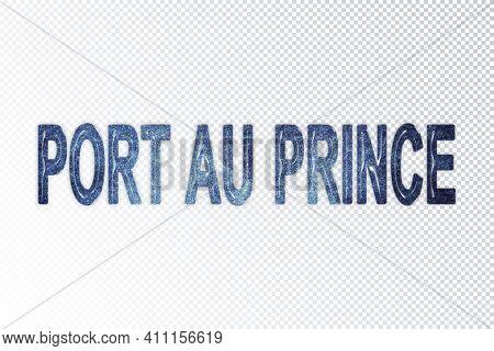 Port Au Prince Lettering, Port Au Prince Milky Way Letters, Transparent Background, Clipping Path