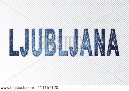 Ljubljana Lettering, Ljubljana Milky Way Letters, Transparent Background, Clipping Path