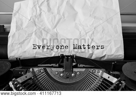 Text Everyone Matters Typed On Retro Typewriter