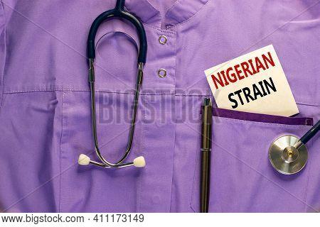 Covid-19 Nigerian Strain Symbol. Medical Uniform, White Card With Words 'nigerian Strain', Metalic P