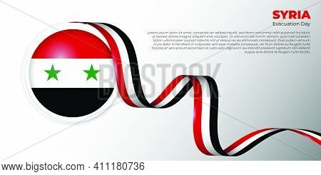 Syria Flag Emblem Design With Syria Banner Flag. Syria Evacuation Day Background. Good Template For